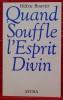 QUAND SOUFFLE L'ESPRIT DIVIN.. BOUVIER, Hélène.