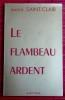 LE FLAMBEAU ARDENT. SAINT-CLAIR, Simone.