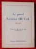 LE GÉNÉRAL RAYMOND DUVAL 1894-1955, par un témoin de sa vie.