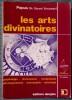 LES ARTS DIVINATOIRES : Graphologie, chiromancie, morphologie, physiognomonie, astrosophie, astrologie. PAPUS (Dr. Gerard Encausse)