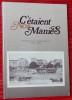C'ÉTAIENT NOS MANIES : souvenirs d'un ex-jeune manceau, 1920-1939. CABOUR, Bernard.