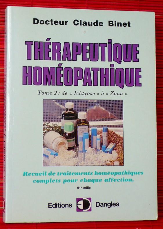 """THÉRAPEUTIQUE HOMÉOPATHIQUE Tome 2 : de """"Ichtyose"""" à """"Zona"""". BINET, Claude (Dr.)"""