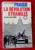 PRAGUE LA RÉVOLUTION ÉTRANGLÉE. SALOMON, Michel.