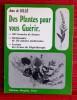 DES PLANTES POUR VOUS GUÉRIR . SILLÉ, Jean de.