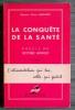 LA CONQUÊTE DE LA SANTÉ . OUDINOT, Pierre (Dr.)