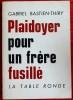 PLAIDOYER POUR UN FRÈRE FUSILLÉ. BASTIEN-THIRY, Gabriel.