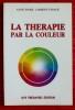 LA THÉRAPIE PAR LA COULEUR. LAMBERT-FARAGE, Anne-Marie.