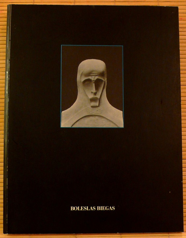 SCULPTURE-PEINTURES ~ Catalogue de l'exposition de Paris Bagatelles Mai-Aout 1992.. BOLESLAS BIEGAS