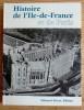 HISTOIRE DE L'ILE-DE-FRANCE ET DE PARIS . COLLECTIF sous la direction de Michel Mollat