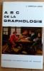 A B C DE LA GRAPHOLOGIE . CRÉPIEUX-JAMIN, J.