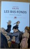 LES BAS-FONDS  : histoire d'un imaginaire. KALIFA, Dominique