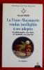LA FRANC-MAÇONNERIE RENDUE INTELLIGIBLE À SES ADEPTES : sa philosophie, son objet, sa méthode, ses moyens.  III, Le maître  . WIRTH, Oswald.