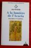 À LA LUMIÈRE DE L'ACACIA : du profane à la maîtrise . POZARNIK, Alain.