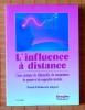 L'INFLUENCE À DISTANCE . JAGOT, Paul-Clement.