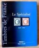 LE SPÉCIALISÉ 1849-1900 - volume 1. BEHR, Pascal  CHAUVET, Michèle BRUN, Jean-François