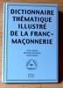 DICTIONNAIRE THÉMATIQUE ILLUSTRÉ DE LA FRANC-MAÇONNERIE. LHOMME, Jean MAISONDIEU, Edouard TOMASO, Jacob