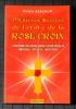 MYSTÈRES SECRETS DE L'ORDRE DE LA ROSE-CROIX : origine et secrets, les Rose-croix authentiques, les statuts, les initiation. LELOUP, Yvon.