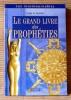 LE GRAND LIVRE DES PROPHÉTIES . LE GUYADER, Serge.