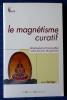 LE MAGNÉTISME CURATIF. GARRIGA, Anna.