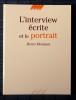 L'INTERVIEW ÉCRITE ET LE PORTRAIT . MONTANT, Henri.