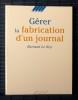 GÉRER LA FABRICATION D'UN JOURNAL. LE ROY, Bernard.