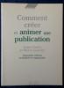 COMMENT CRÉER ET ANIMER UNE PUBLICATION . GUÉRY, Louis et LEBEDEL, Pierre