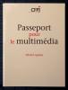 PASSEPORT POUR LE MULTIMÉDIA . AGNOLA, Michel.