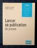 LANCER SA PUBLICATION DE PRESSE. LOUVIER, Jacques HOVINE, Axelle