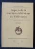 ASPECTS DE LA TRADITION ALCHIMIQUE AU XVIIe SIÈCLE : actes du colloque international de l'Université de Reims-Champagne-Ardenne (Reims, 28 et 29 ...