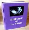 HISTOIRE DE LA MAGIE. RIBADEAU DUMAS, François.