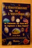 L'ÉSOTÉRISME DE L'HISTOIRE : de l'Atlantide aux États-Unis, de Cagliostro à Mary Poppins. HUTIN, Serge.