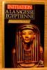 INITIATION À LA SAGESSE ÉGYPTIENNE . OZANIEC, Naomi.