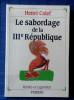 LE SABORDAGE DE LA IIIe RÉPUBLIQUE . CALEF, Henri.