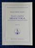 HRANI YOGA : le sens alchimique et magique de la nutrition - Œuvres complètes tome XVI. OMRAAM MIKHAËL AÏVANHOV