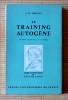 LE TRAINING AUTOGÈNE, méthode de relaxation par auto-décontraction concentrative, essai pratique et clinique. . SCHULTZ, J. H.