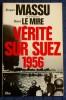 VÉRITÉ SUR SUEZ 1956. MASSU, Jacques