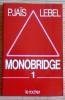 MONOBRIDGE 1. JAÏS, Pierre LEBEL, Michel.