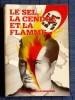 LE SEL, LA CENDRE ET LA FLAMME. Rosencher, Henri