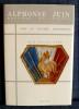 COLLOQUE INTERNATIONAL SUR LE MARÉCHAL DE FRANCE ALPHONSE JUIN : les 15 et 16 Février 1990, Paris, École Militaire.