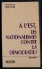 A L'EST, LES NATIONALISMES CONTRE LA DÉMOCRATIE ? [Carrefours de la pensée, Le Mans, décembre 1992].
