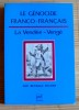 LE GÉNOCIDE FRANCO-FRANÇAIS LA VENDÉE VENGÉ. SECHER, Reynald