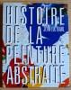 HISTOIRE DE LA PEINTURE ABSTRAITE. DAVAL, Jean-Luc.