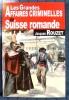 LES GRANDES AFFAIRES CRIMINELLES DE SUISSE ROMANDE. ROUZET, Jacques.