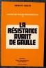Contre les forces dominatrices ou la Résistance avant De Gaulle. OBLIN, Benoit.