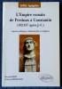 L'EMPIRE ROMAIN DE PERTINAX À CONSTANTIN, 192-337 après J.-C. : aspects politiques, administratifs et religieux . REMY, Bernard BERTRANDY, François