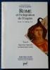ROME ET L'INTÉGRATION DE L'EMPIRE Tome 2 : Approches régionales du Haut-Empire romain. Collectif sous la dir. de Claude Lepelley