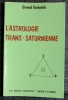 L'ASTROLOGIE TRANS-SATURNIENNE. DUCHATELLE, Bernard