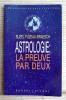 ASTROLOGIE : LA PREUVE PAR DEUX. FUZEAU-BRAESCH, Suzel