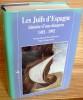 LES JUIFS D'ESPAGNE HISTOIRE D'UNE DIASPORA 1492-1992.