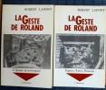 LA GESTE DE ROLAND - Tome 1, L'épopée de la frontière ; tome 2, Espaces, textes, pouvoir. LAFONT, Robert